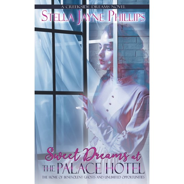 Creekside Dreams: Sweet Dreams at The Palace Hotel (Series #1) (Paperback)