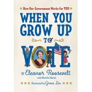 When You Grow Up to Vote: How Our Government Works for You (Hardcover)