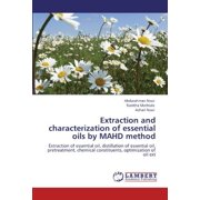 Extraction and Characterization of Essential Oils by Mahd Method