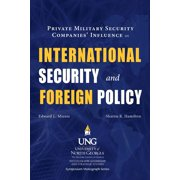 Ilss Symposium Monograph: Private Military Security Companies' Influence on International Security and Foreign Policy (Series #2) (Paperback)