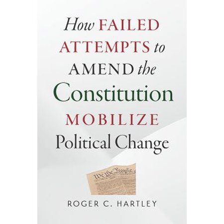 How Failed Attempts to Amend the Constitution Mobilize Political