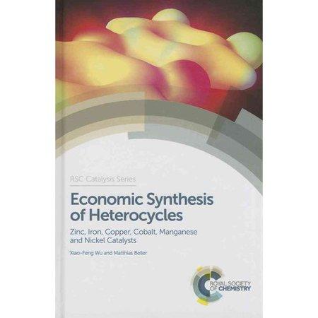 Economic Synthesis Of Heterocycles  Zinc  Iron  Copper  Cobalt  Manganese And Nickel Catalysts
