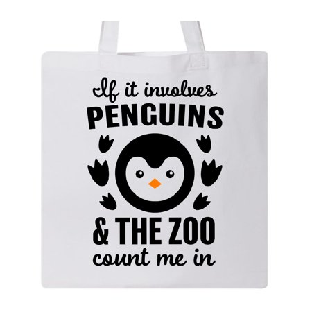 If it Involves Penguins & The Zoo Count me in Tote Bag White One Size