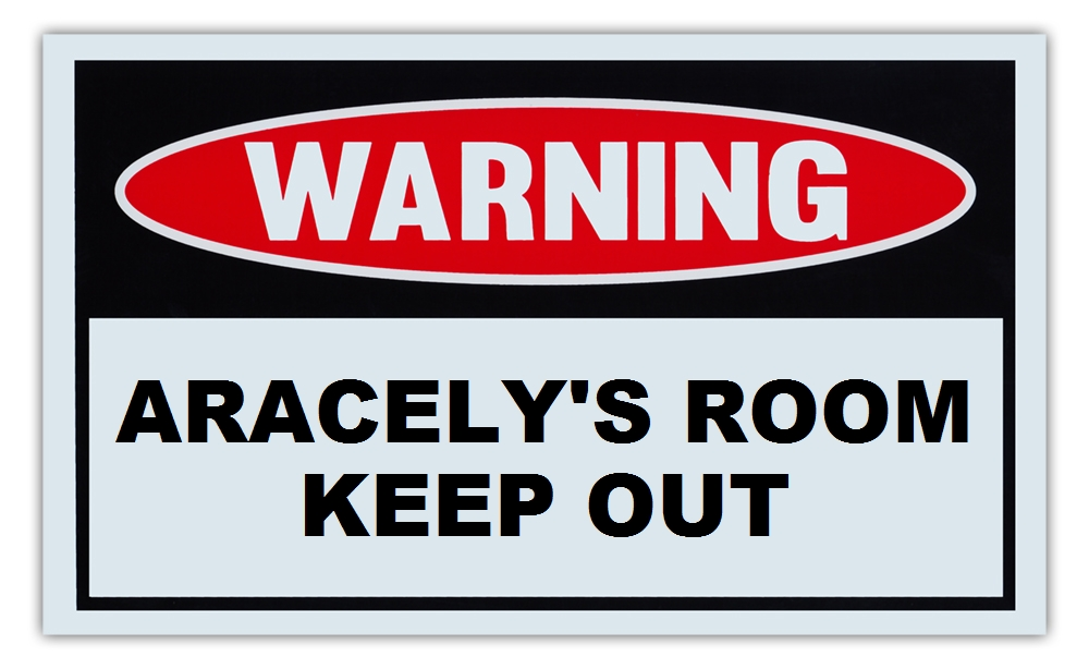 "Novelty Warning Sign: Aracely's Room Keep Out For Boys, Girls, Kids, Children Post on Bedroom Door 10"" x 6""... by Crazy Sticker Guy"