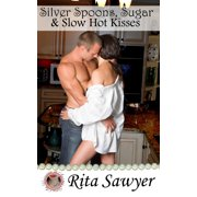 Silver Spoons, Sugar & Slow Hot Kisses - eBook