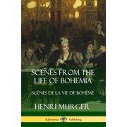 Scenes from the Life of Bohemia: Sc?nes De La Vie De Boh?me (Paperback)