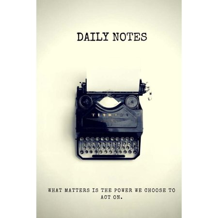 Daily Notes What Matters Is the Power We Choose to Act on - Notebook: (6 X 9) Writing Journal, 90 Lined Pages, Smooth Matte Cover (Paperback) - Best Writing Journals