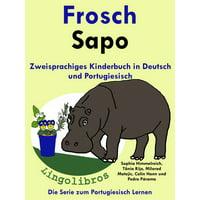 Zweisprachiges Kinderbuch in Deutsch und Portugiesisch: Frosch - Sapo - Die Serie zum Portugiesisch Lernen - eBook