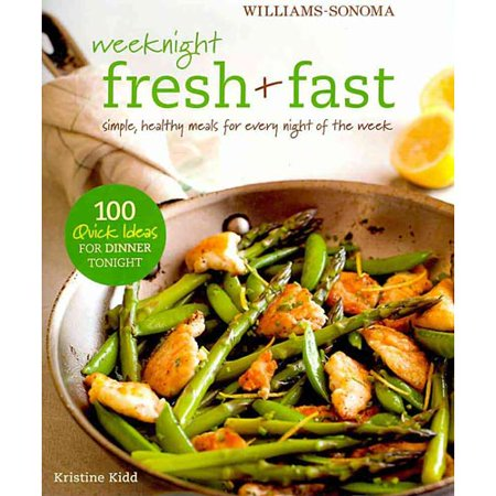 Williams Sonoma Weeknight Fresh   Fast