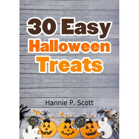 30 Easy Halloween Treats - eBook](Cute Easy Halloween Treats Make)
