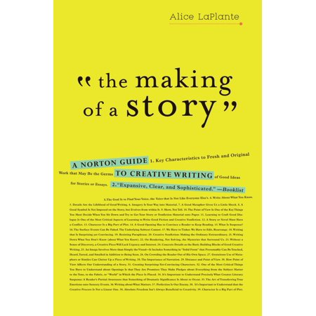 The Making of a Story : A Norton Guide to Creative Writing](Creative Writing For Halloween)