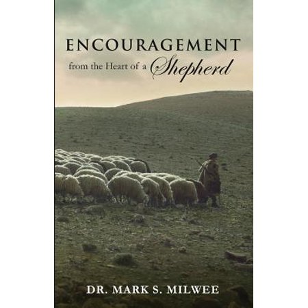 Encouragement from the Heart of a Shepherd by