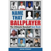 Name That Ballplayer : The Ultimate Baseball Quiz Book