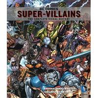 DC Comics: Super-Villains : The Complete Visual History