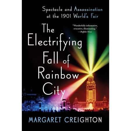 The Electrifying Fall of Rainbow City : Spectacle and Assassination at the 1901 Worlds Fair](Party City The Falls Miami)