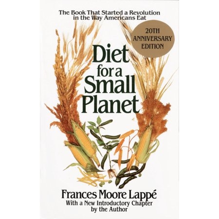 Diet Revolution - Diet for a Small Planet : The Book That Started a Revolution in the Way Americans Eat
