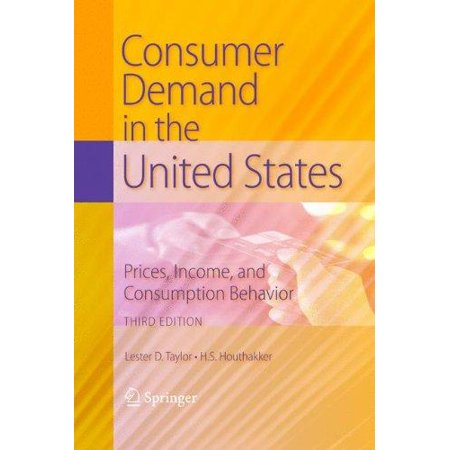 Consumer Demand In The United States  Prices  Income  And Consumption Behavior