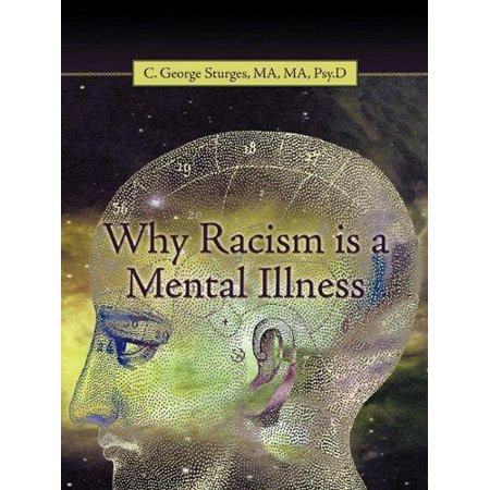 Why Racism Is A Mental Illness