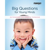 Big Questions for Young Minds : Extending Children's Thinking