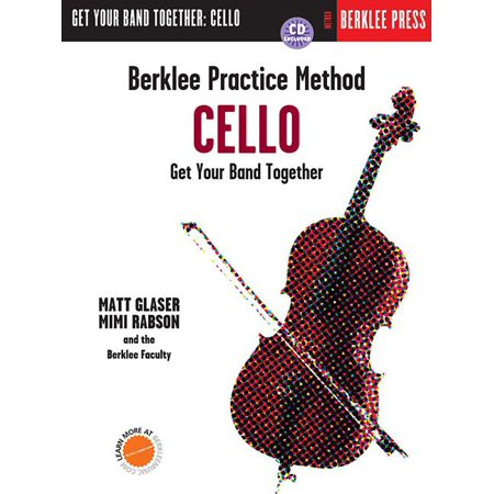 Berklee Practice Method: Cello : Get Your Band (Method Cello)