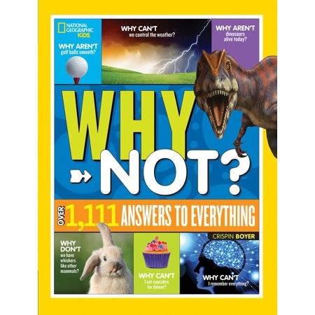 National Geographic Kids Why Not?: Over 1,111 Answers to Everything (Hardcover)