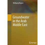 Groundwater in the Arab Middle East (Paperback)