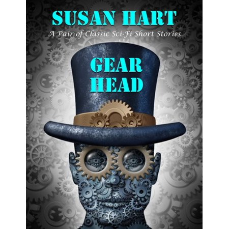 Sci Fi Characters Halloween (Gear Head: A Pair of Classic Sci Fi Short Stories -)