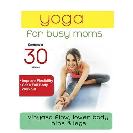 Yoga For Busy Moms: Vinyasa Flow Lower Body, Hips & Legs (DVD)