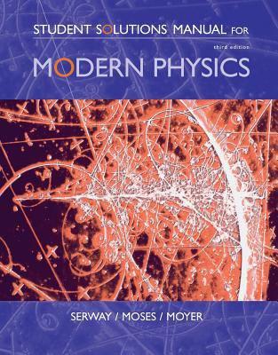 student solutions manual for serway moses moyer s modern physics rh walmart com Serway Physics 8th Edition Solutions Serway Physics 8th Edition Solutions