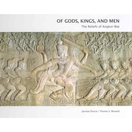 Of Gods, Kings and Men : The Reliefs of Angkor (In The Mood For Love Angkor Wat)