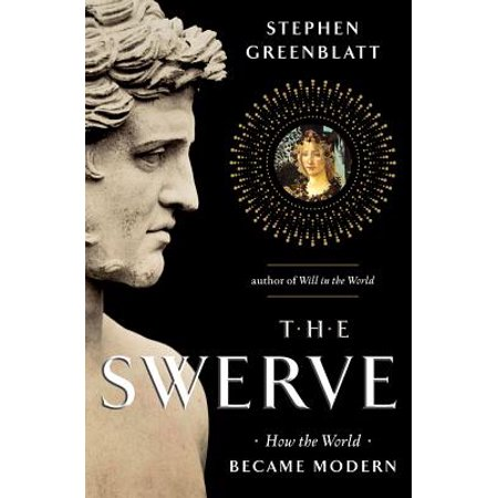 The Swerve: How the World Became Modern - eBook (Contribution Of Renaissance To The Modern World)