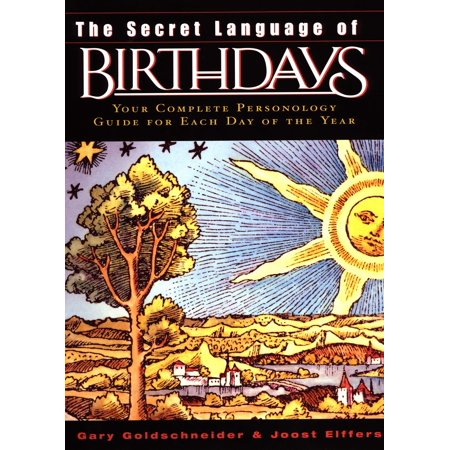 The Secret Language of Birthdays : Your Complete Personology Guide for Each Day of the (Medieval Graffiti The Secret Language Of Churches)