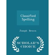 Classified Spelling - Scholar's Choice Edition