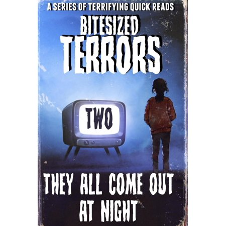 Bitesized Terrors 2: They All Come Out At Night - (All Of The Goons Come Out To Play)
