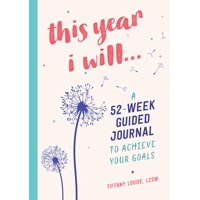 This Year I Will...: A 52-Week Guided Journal to Achieve Your Goals (Paperback)