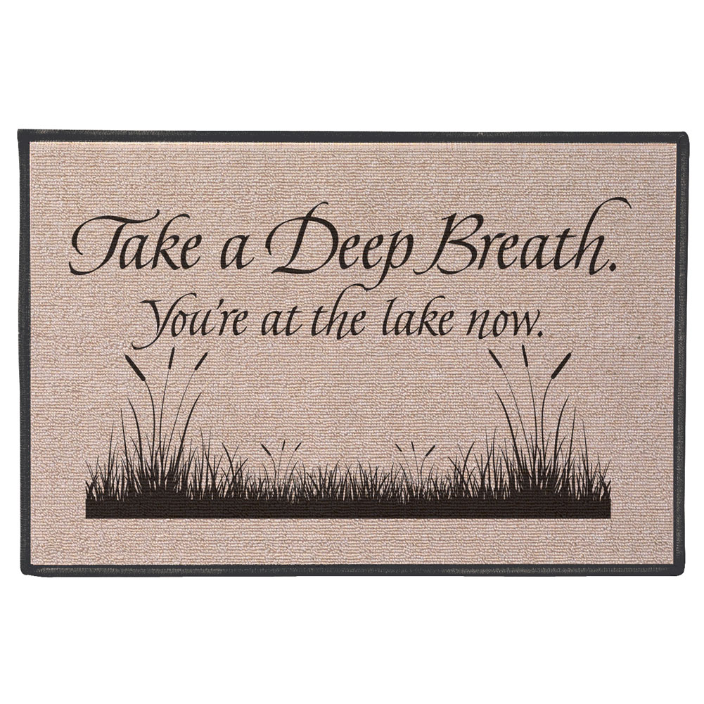 Take A Deep Breath You're At The Lake Now Doormat