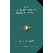 The Complete Works of John M. Synge