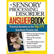 Sensory Processing Disorder Answer Book, The