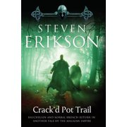 Crack'd Pot Trail : A Malazan Tale of Bauchelain and Korbal Broach