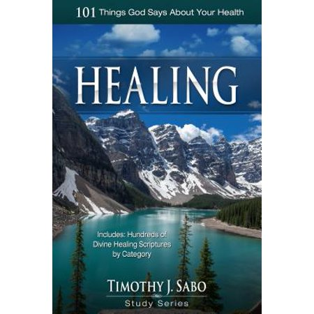 Healing : 101 Things God Says about Your Health (Good Goats Healing Our Image Of God)