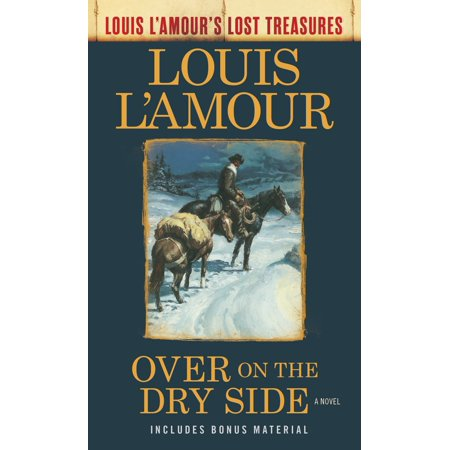 Over on the Dry Side (Louis L'Amour's Lost Treasures) : A