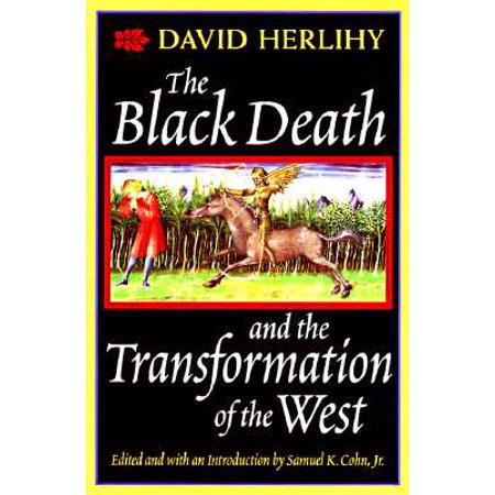 The Black Death and the Transformation of the