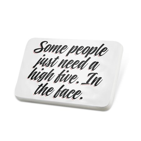 Porcelein Pin Vintage Lettering Some people just need a high five. In the face. Lapel Badge – NEONBLOND