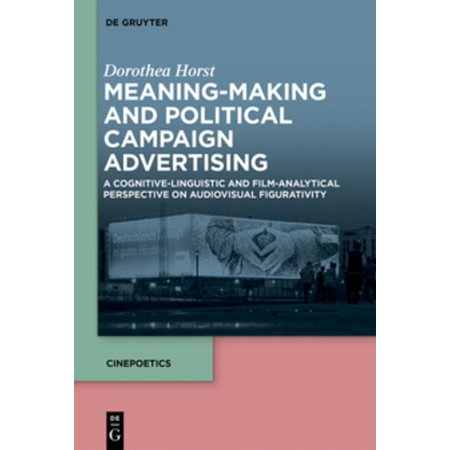 Meaning Making And Political Campaign Advertising Ebook