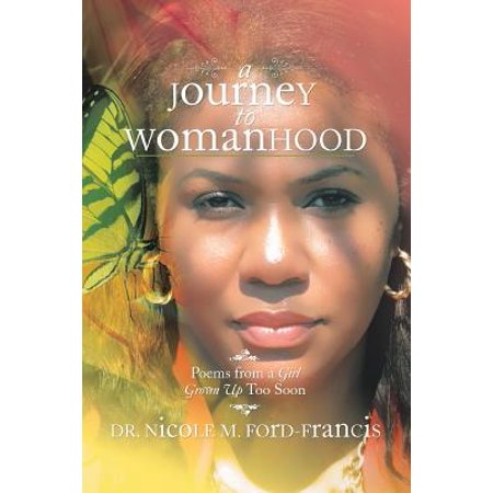 A Journey to Womanhood : Poems from a Girl Grown Up Too