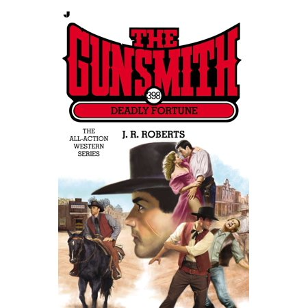 The Gunsmith #398 : Deadly Fortune (Best Gunsmith In Maine)