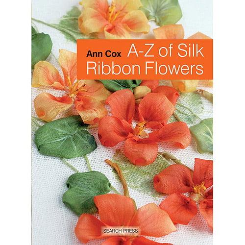 Search Press Books A-Z of Silk Ribbon Flowers