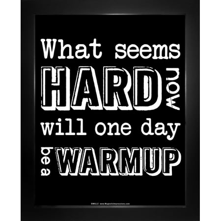 Framed Motivational What Seems Hard Now Quote 8 X 10 Sport Poster Print Black
