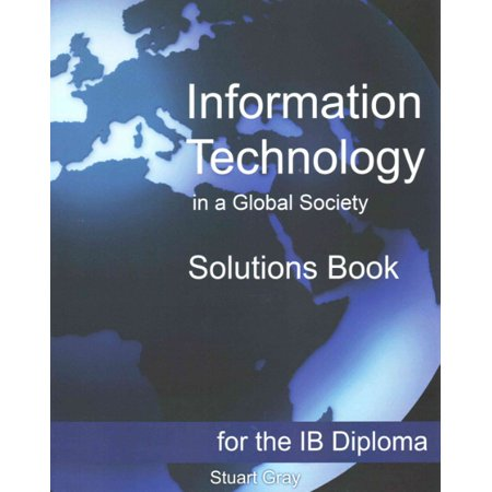 Information Technology In A Global Society Solutions Book  For The Ib Diploma
