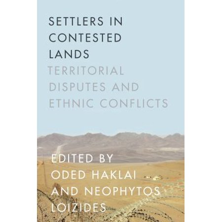Settlers In Contested Lands  Territorial Disputes And Ethnic Conflicts